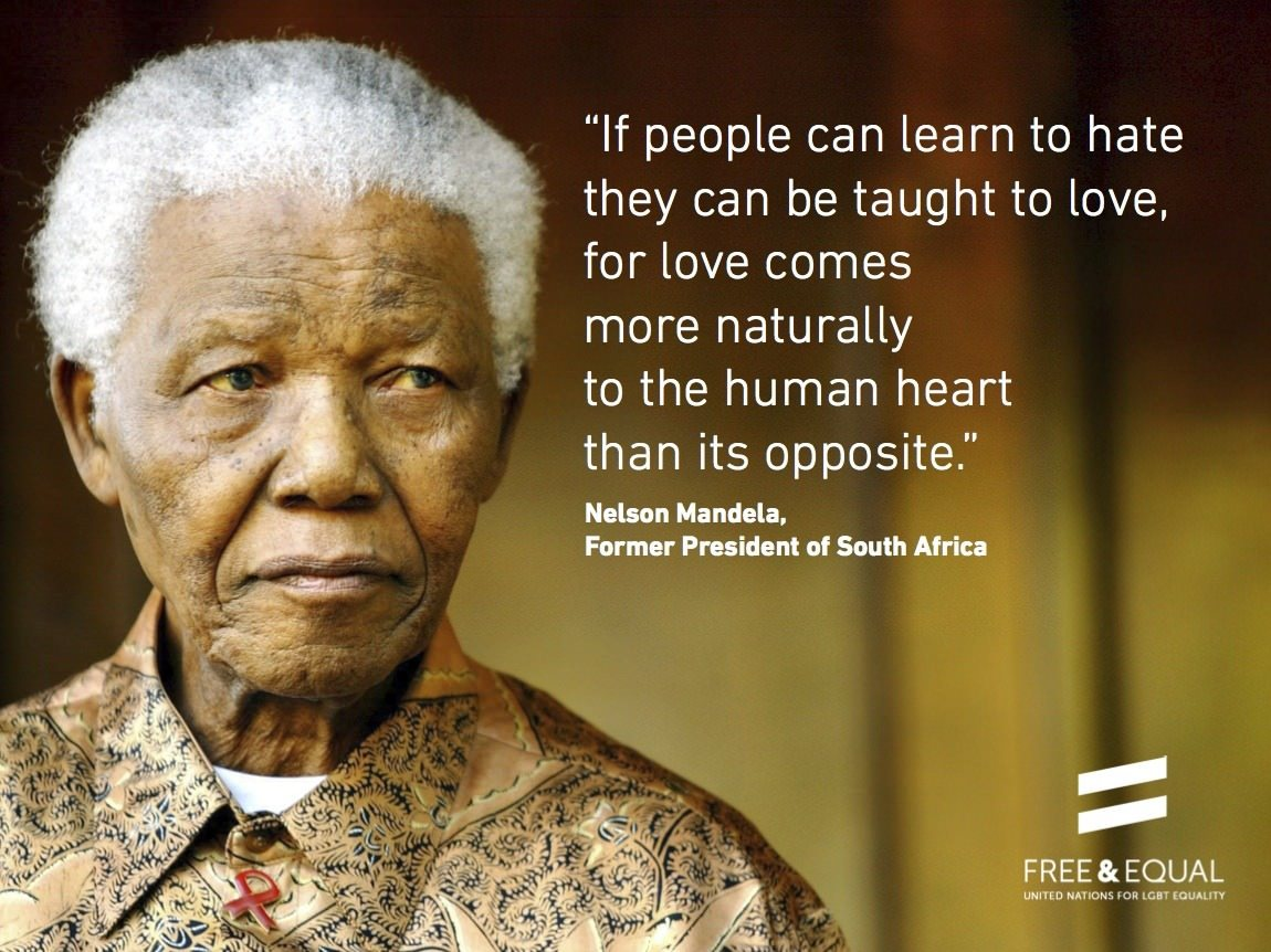 Un Free Equal Love Explained By Nelson Mandela