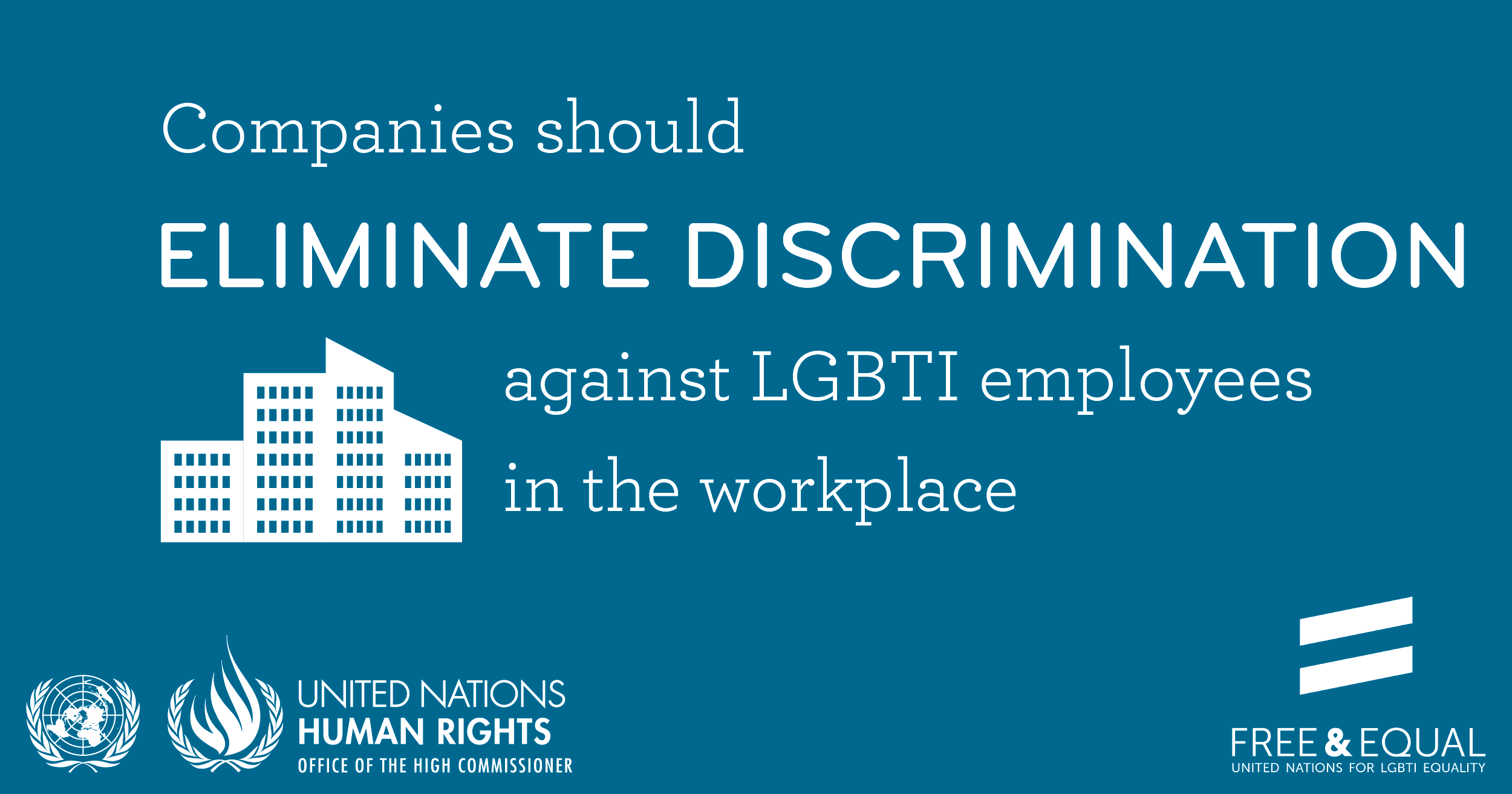 Companies should eliminate discrimination against LGBTI employees in the workplace.